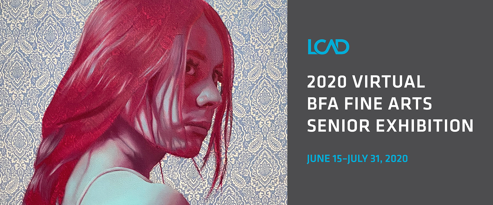 2020 VIRTUAL BFA FINE ARTS EXHIBITION JUNE 15–JULY 31, 2020 Open for viewing now