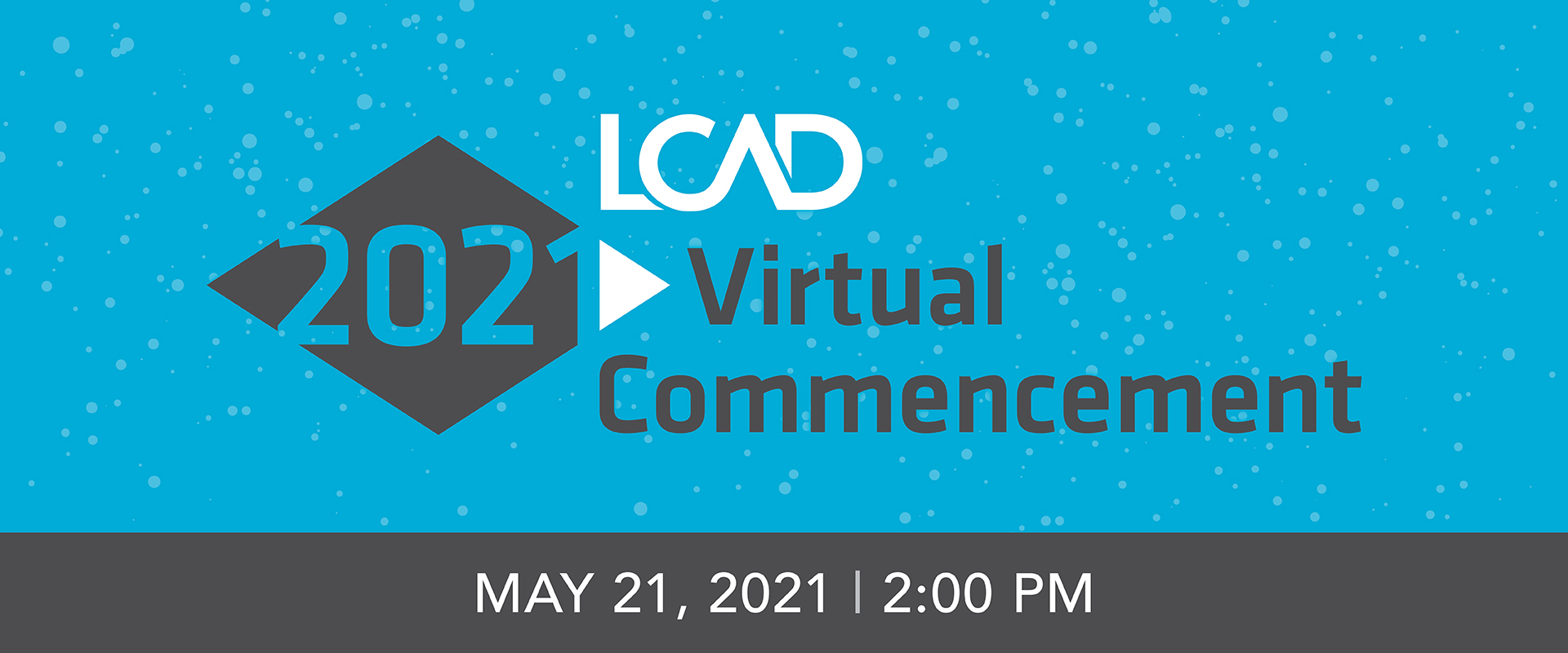 LCAD Commencement 2021